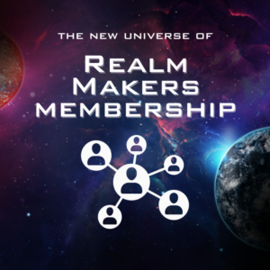 Read more about the article The New Universe of Realm Makers Membership